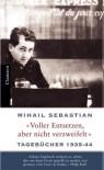 """""""Voller Entsetzen, Aber Nicht Verzweifelt"""": Tagebücher 1935 44 - Mihail Sebastian"""