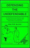 Defending the Undefendable - Walter Block