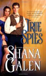 True Spies - Shana Galen