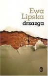 Drzazga - Ewa Lipska