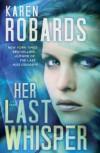 Her Last Whisper - Karen Robards