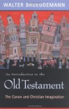 An Introduction to the Old Testament: The Canon and Christian Imagination - Walter Brueggemann