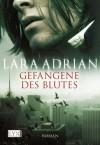 Gefangene des Blutes (German Edition) - Lara Adrian