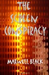 The Screen Conspiracy - Maxwell Black