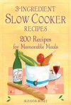 3-Ingredient Slow Cooker Recipes: 200 Recipes for Memorable Meals - Suzanne Bonet