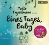 "Eines Tages, Baby: Poetry-Slam-Texte - Mit ""One Day"", dem Poetry-Slam-Smash-Hit mit über 6 Mio. Fans auf YouTube - Julia Engelmann"