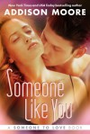 Someone Like You - Addison Moore