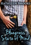Bluegrass State of Mind  - Kathleen Brooks