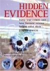 Hidden Evidence: Forty True Crimes and How Forensic Science Helped Solve Them - David Owen