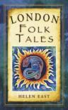 London Folk Tales - Helen East