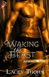Waking the Beast - Lacey Thorn