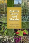 Alaska Trees and Shrubs - Leslie A. Viereck, Elbert L. Little