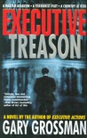 Executive Treason - Gary Grossman