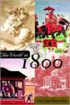 The World in 1800 - Olivier Bernier