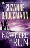 Nowhere to Run: Not Without Risk / A Man to Die For - Suzanne Brockmann