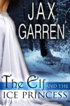 The Elf and the Ice Princess - Jax Garren