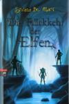 Die Rückkehr Der Elfen - Silvana De Mari, Barbara Kleiner