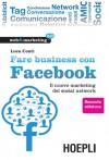 Fare Business con Facebook - Seconda edizione - Luca Conti