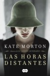 Las horas distantes - Kate Morton