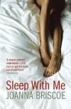 Sleep with Me - Joanna Briscoe