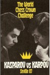 The World Chess Crown Challenge Kasparov Vs. Karpov Seville 87 - David Bronstein
