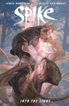 Spike: Into The Light - James Marsters, Derlis Santacruz