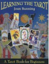 Learning the Tarot: A Tarot Book for Beginners - Joan Bunning