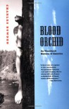 Blood Orchid: An Unnatural History of America - Charles Bowden
