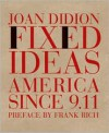 Fixed Ideas: America Since 9.11 - Joan Didion, Frank Rich