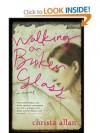 Walking on Broken Glass - Christa Allan