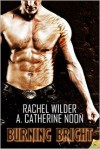 Burning Bright - A. Catherine Noon,  Rachel Wilder