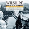 Wilshire Boulevard: Grand Concourse of Los Angeles - Kevin Roderick, J. Eric Lynxwiler