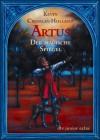 Artus Der magische Spiegel: Roman - Kevin Crossley-Holland