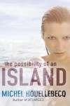 The Possibility of an Island - Michel Houellebecq