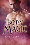 Body Magic (Triad) - Poppy Dennison