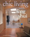 Chic Living With Feng Shui: Stylish Designs for Harmonious Living - Sharon Stasney;Inc. Sterling Publishing Co.
