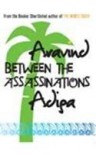 Between the Assassinations - Aravind Adiga
