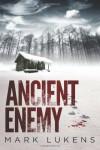Ancient Enemy - Mark Lukens
