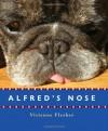 Alfred's Nose - Vivienne Flesher