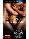 Phoenix Incantation - Jayne Rylon