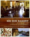 The Big Sur Bakery Cookbook - Michelle Wojtowicz, Phillip Wojtowicz, Michael Gibson, Michael Gilson, Catherine Price