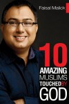 10 Amazing Muslims Touched by God - Faisal Malick