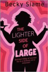 The Lighter Side of Large - Becky Siame