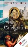Die Eifelgräfin: Historischer Roman - Petra Schier