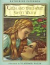 Celia and the Sweet, Sweet Water - Katherine Paterson, Vladimir Vagin