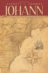 Johann - Everett J. Thomas