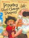 Pirates Don't Change Diapers - Melinda Long, David Shannon