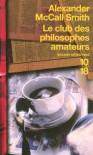 Le club des philosophes amateurs (Sunday Philosophy Club, #1) - Alexander McCall Smith