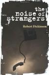 The Noise of Strangers - Robert Dickinson