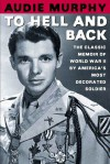 To Hell and Back - Audie Murphy, Tom Brokaw